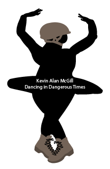 Kevin Alan McGill ~ Dancing in Dangerous Times