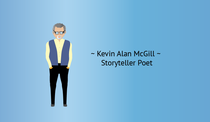 Kevin Alan McGill ~ Social Philosopher Poet and Storyteller